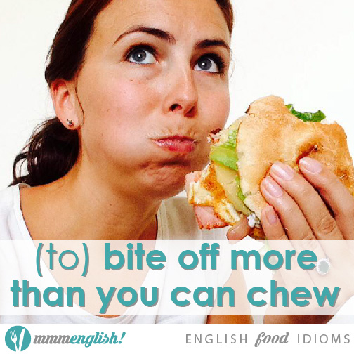 I bit off more than I can chew!