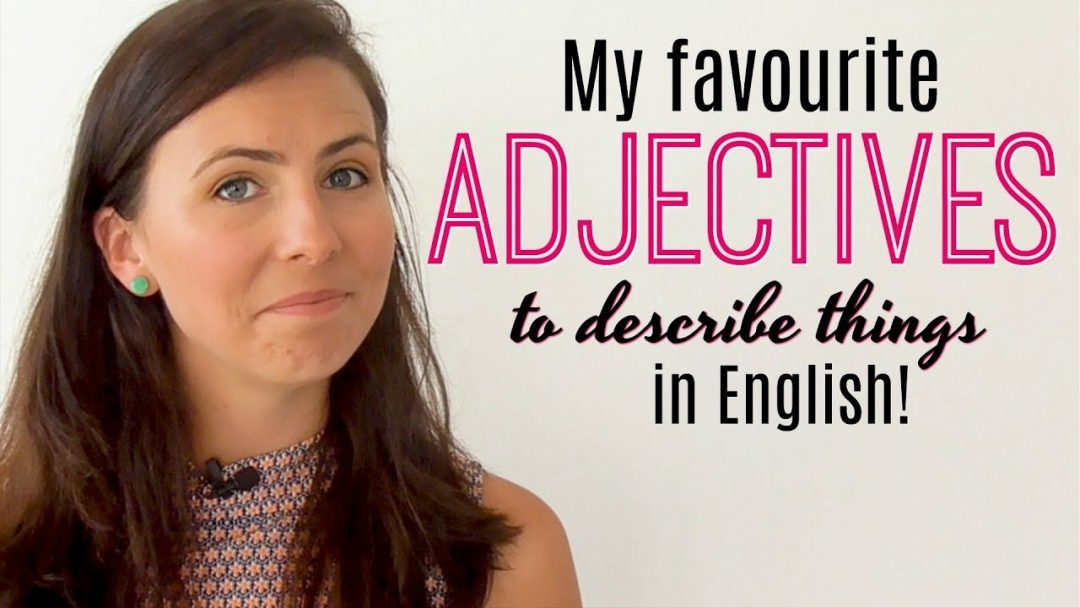 My 8 Favourite English Adjectives | Improve Your Vocabulary | Describing Places & Things