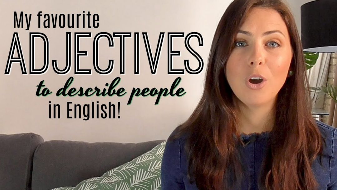 My 8 Favourite English Adjectives | Improve Your Vocabulary | Describing People