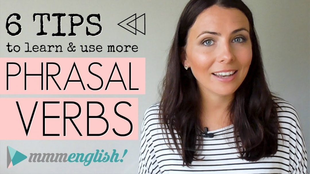 6 TIPS! Learn & Use More Phrasal Verbs | English Lesson