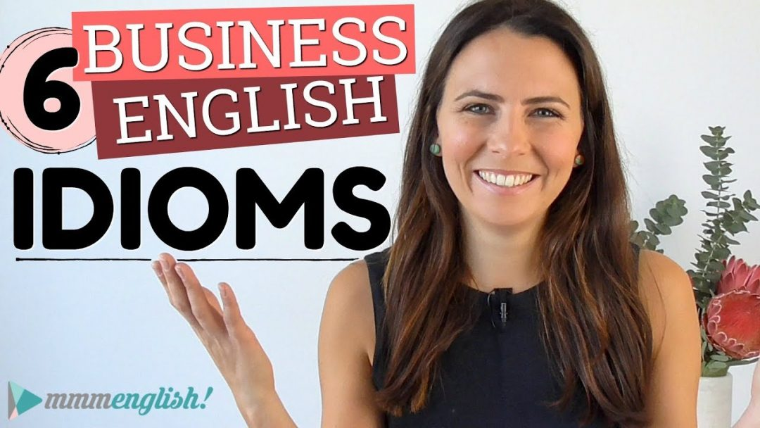 6 NEW Business English IDIOMS 