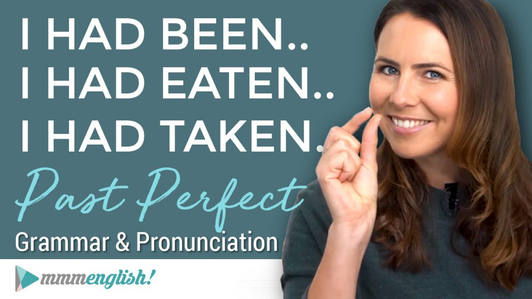 I HAD LEARNED… The Past Perfect Tense  |  English Grammar Lesson with Pronunciation & Examples